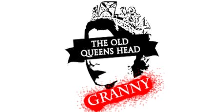 Granny: Indie, Hip-Hop, House, 90's - The Old Queen's Head (Thu. 15/08/19) tickets