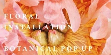 Floral Installation + Botanical Pop-Up tickets