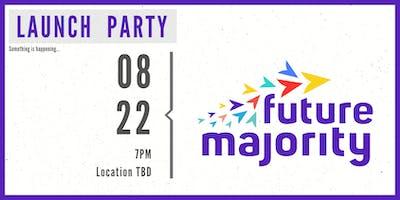 Future Majority Launch Party