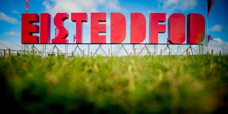 National Eisteddfod 2019 tickets