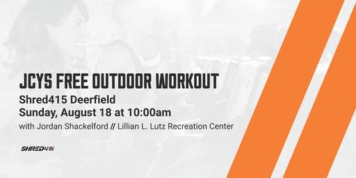 Shred415 Deerfield + JCYS FREE Outdoor Workout