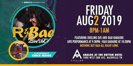 R & Bae Live, Vol. 4 f/ live performance by Chuck iNDigo & R&B Karaoke tickets