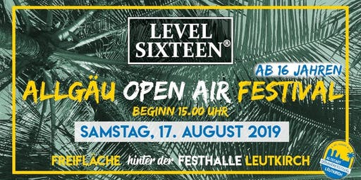 LEVEL SIXTEEN Allgäu Festival Leutkirch