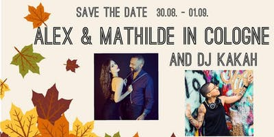 Alex & Mathilde + DJ Kakah in Cologne