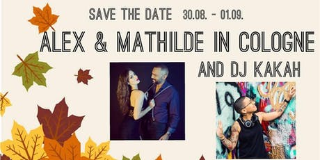 Alex & Mathilde + DJ Kakah in Cologne Tickets