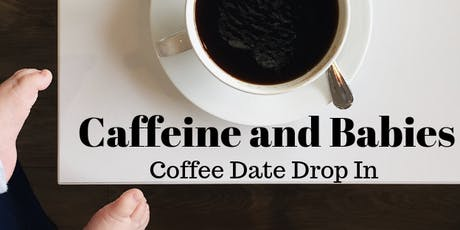 Caffeine and Babies tickets