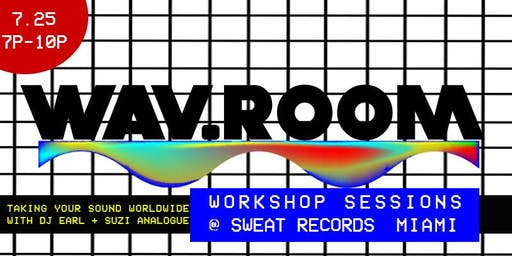 WAV.R00M: Workshop Session 001 @ Sweat Records