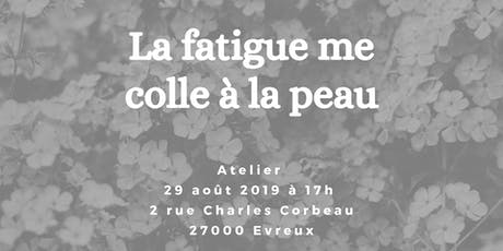La fatigue me colle à la peau billets