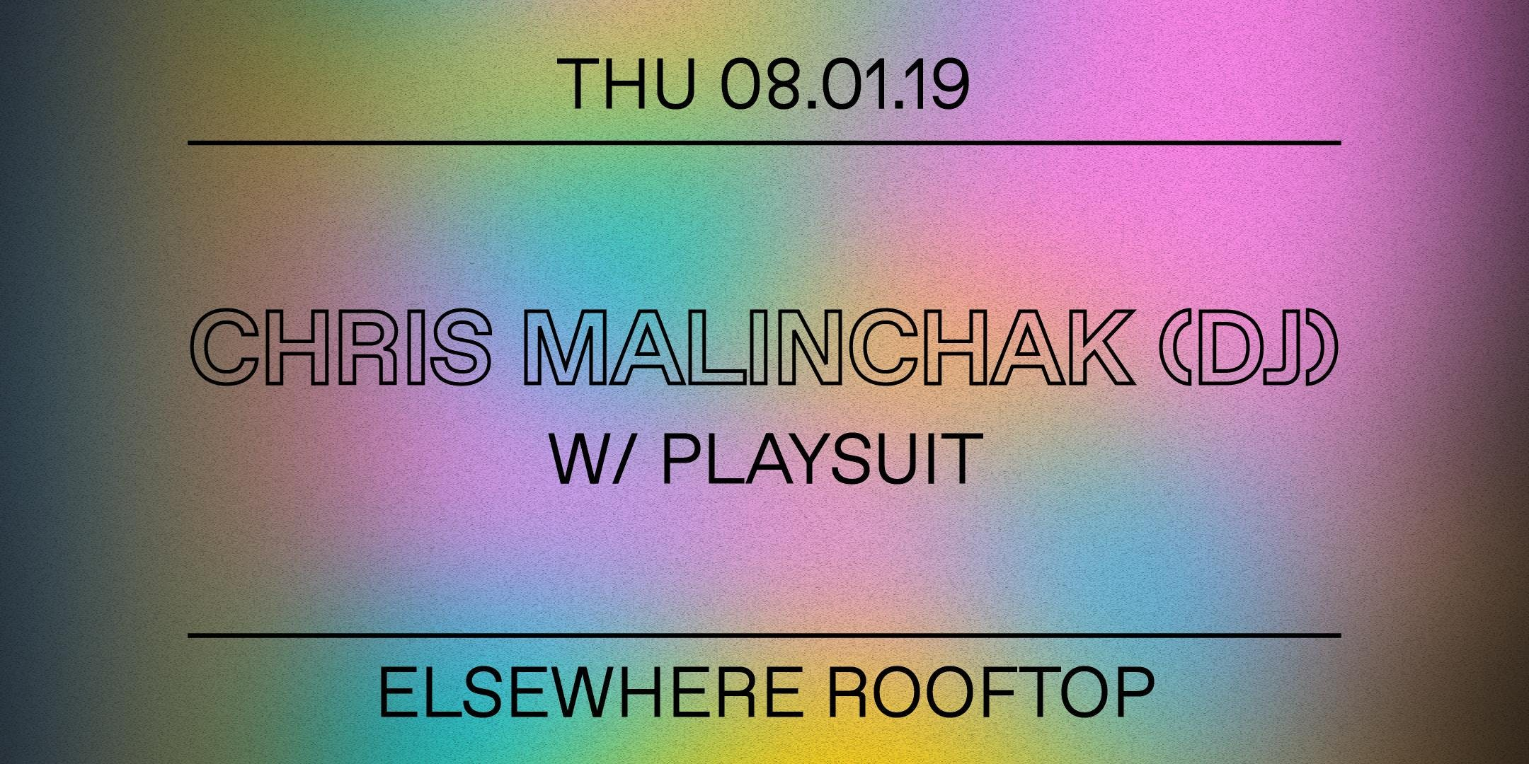 Chris Malinchak (DJ Set), Playsuit