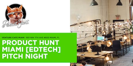 Product Hunt South Florida Pitch & Sips with Miami Ed Tech tickets