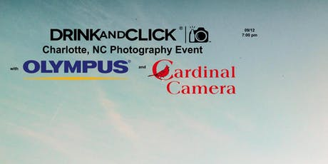 Drink and Click ® Charlotte, NC Event with Olympus and Cardinal Camera tickets