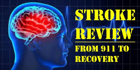Stroke Review - From 911 to Recovery tickets