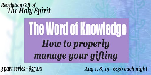 The Word of Knowledge - How To Properly Manage Your Gifting
