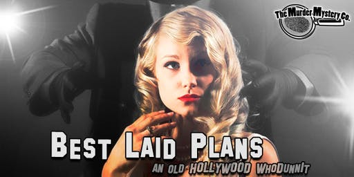Best Laid Plans: An Old Hollywood Murder Mystery Dinner
