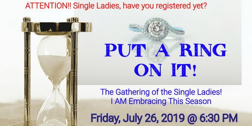 PUT A RING ON IT! Gathering of the Single Ladies