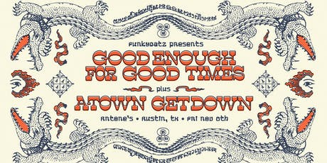 Good Enough for Good Times with A-Town Getdown tickets