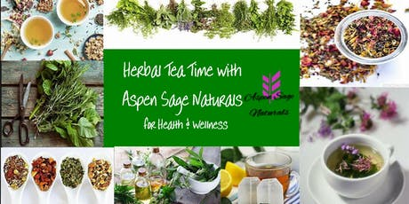Herbal Tea Time with Aspen Sage Naturals tickets