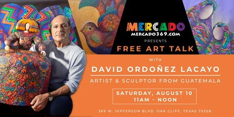 FREE Art Talk with David Ordoñez Lacayo tickets