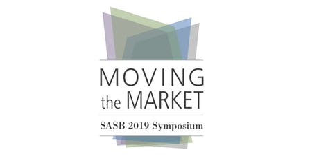Moving the Market: SASB 2019 Symposium  tickets