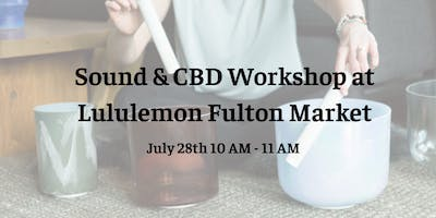 Sound & CBD Workshop at Lululemon Fulton Market
