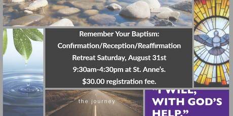 Remember Your Baptism: Confirmation, Reaffirmation, Reception Retreat at St. Anne's. tickets