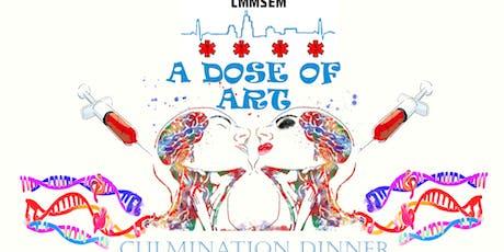 A Dose Of Art & Culmination Dinner tickets