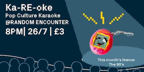 Ka-RE-oke! Pop Culture Karaoke @ Random Encounter The 90's Edition tickets