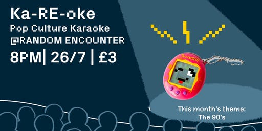 Ka-RE-oke! Pop Culture Karaoke @ Random Encounter The 90's Edition
