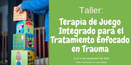 Taller: Terapia de Juego Integrado para el Tratamiento Enfocado en Trauma tickets