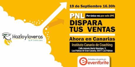 PNL Dispara tus Ventas - Ahora en Canarias entradas