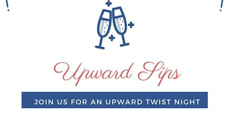 Upward Sips tickets
