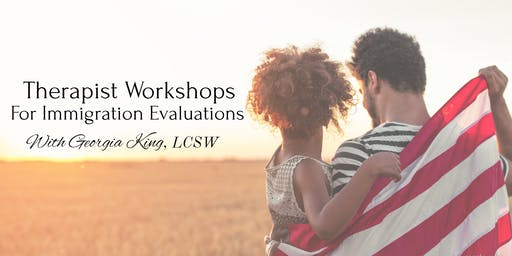 *NEW* Intro to Immigration Evaluations: Therapists Webinar (1 CEU Available!)