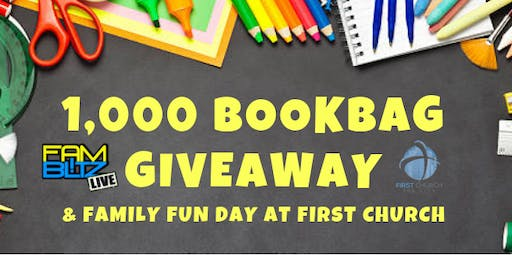 1,000 Bookbag Giveaway and Family Blitz Event at First Church