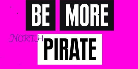 Be More Pirate, (northern mutiny) tickets