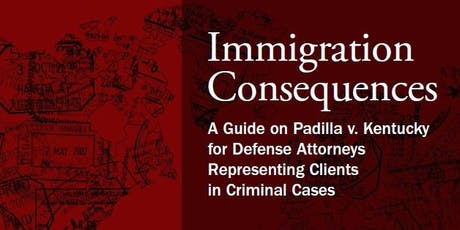 Immigration Consequences Texas: A Guide on Padilla for Defense Attorneys Representing Clients in Criminal Cases tickets