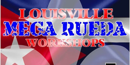 Louisville MEGA Rueda Weekend Workshops