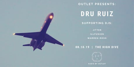 Outlet Presents: Dru Ruiz (Cultured Citizens) tickets