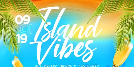 """Island Vibes"" Labor Day Weekend Bottomless Brunch & Day Party tickets"