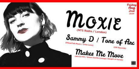 Moxie | Sammy D | Tone of Arc | DJ M3 aka Makes Me Move at Monarch tickets