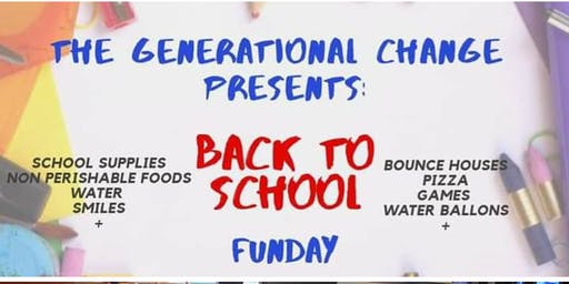 The Generational Change - Back 2 School Fun Day/ Reg & Have Child Present