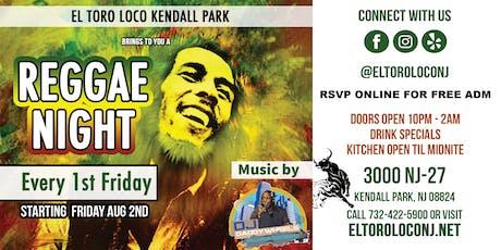 1st Fridays   Reggae Nights FREE ADM @El Toro Loco Kendall Park tickets