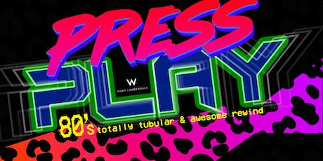 Press Play: A Throwback to the 80's With Live Music All Night Long tickets