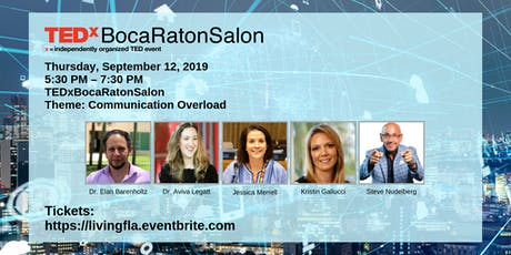 TEDxBocaRatonSalon - Theme: Communication Overload tickets