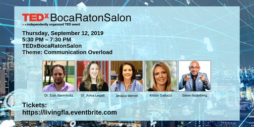 TEDxBocaRatonSalon - Theme: Communication Overload