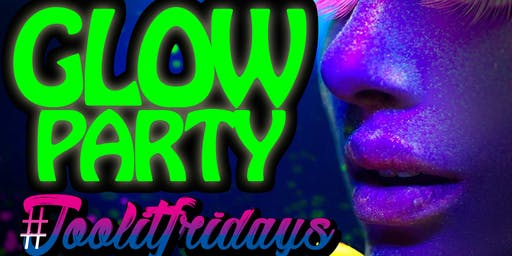 #TOOLITFRIDAYS GLOW PARTY @ ON THE ROCKS DC