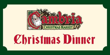 Christmas Dinner at the Cambria Christmas Market 2019 tickets