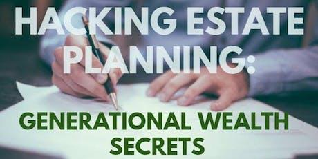 HACKING ESTATE PLANNING: GENERATIONAL WEALTH SECRETS tickets