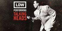 LDW performing Talking Heads presented by Dig Beats Productions