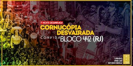 24/08 - FESTA: 1ª NOITE DESVAIRADA: CORNUCÓPIA CONVIDA BLOCO 442 NO ESTÚDIO BIXIGA ingressos