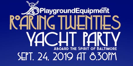 PlaygroundEquipment.com Roaring 20's Yacht Party tickets